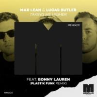 Max Lean & Lucas Butler Taking Me Higher (feat. Bonny Lauren) [Plastik Funk Remix]