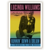 Lucinda Williams Runnin' Down a Dream: A Tribute to Tom Petty