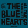 THE BLUE HEARTS ALL TIME MEMORIALS Ⅱ ~Meldac盤