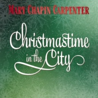 Mary Chapin Carpenter Christmastime In the City