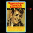 Dean Martin Somewhere There's a Someone