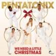 Pentatonix We Need A Little Christmas
