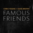 Chris Young/Kane Brown Famous Friends