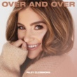 Riley Clemmons/ローレン・アライナ Over And Over (feat.Lauren Alaina)
