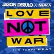 Jason Derulo/Nuka Love Not War (The Tampa Beat)