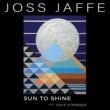 Joss Jaffe Sun To Shine (feat. Dave Stringer)