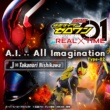 J×Takanori Nishikawa A.I. ∴ All Imagination (『劇場版 仮面ライダーゼロワン REAL×TIME』主題歌 Type-02)