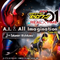 J×Takanori Nishikawa A.I. ∴ All Imagination(『劇場版 仮面ライダーゼロワン REAL×TIME』主題歌 Type-02)