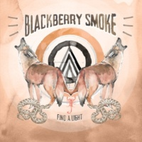 Blackberry Smoke Find a Light