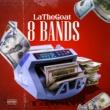 LaTheGoat 8 Bands