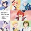 加藤達也 TVアニメ『アイドリッシュセブン Second BEAT!』オリジナルサウンドトラック「BEYOND THE SHiNE」