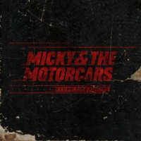 Micky and the Motorcars Long Time Comin'