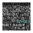 Matt Maher Echoes (Deluxe Edition)