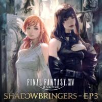 祖堅 正慶 FINAL FANTASY XIV: SHADOWBRINGERS - EP3