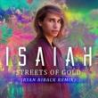 Isaiah Firebrace Streets of Gold (Ryan Riback Remix)