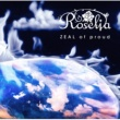 Roselia ZEAL of proud