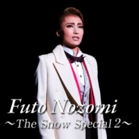 宝塚歌劇団 雪組 Futo Nozomi ~The Snow Special 2~