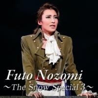 宝塚歌劇団 雪組 Futo Nozomi ~The Snow Special 3~