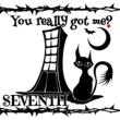 SEVENTH You really got me?