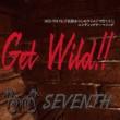 SEVENTH Get Wild‼
