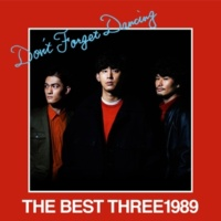 THREE1989 THE BEST THREE1989 -Don't Forget Dancing-