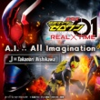 J×Takanori Nishikawa A.I. ∴ All Imagination  (『劇場版 仮面ライダーゼロワン REAL×TIME』主題歌)