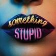 ジョナス・ブルー/AWA Something Stupid