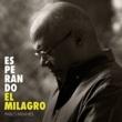 Pablo Milanes Esperando El Milagro