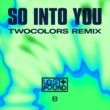 Lost + Found So Into You [twocolors Remix]