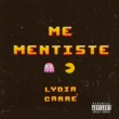 Lydia Carré Me Mentiste