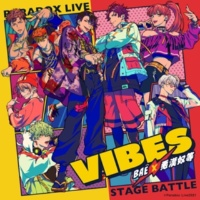 "BAE×悪漢奴等 Paradox Live Stage Battle ""VIBES"""
