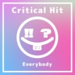 Everybody Critical Hit