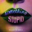 ジョナス・ブルー/AWA Something Stupid (feat.AWA) [Majestic Remix]