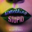 ジョナス・ブルー/AWA Something Stupid [Majestic Remix]