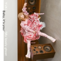 YUKI Baby, it's you / My lovely ghost