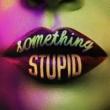 ジョナス・ブルー/AWA Something Stupid (feat.AWA) [KC Lights Remix]