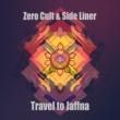 Zero Cult & Side Liner Travel to Jaffna