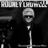 Rodney Crowell Transient Global Amnesia Blues