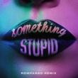 ジョナス・ブルー/AWA Something Stupid (feat.AWA) [Rompasso Remix]
