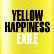EXILE YELLOW HAPPINESS