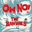 THE BAWDIES OH NO!