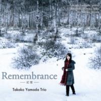 山田貴子Trio Remembrance - 記憶 -