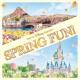 東京ディズニーリゾート Tokyo Disney Resort Spring Fun!