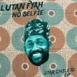 Lutan Fyah No Selfie