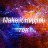 TOK Make it Happen
