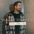 Walker Hayes Make You Cry