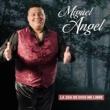 Miguel Angel La 2da de Dios Me Libre