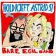 Bare Egil Band Hold Kjeft, Astrid S!