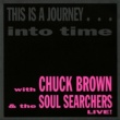 Chuck Brown & The Soul Searchers This is a Journey...Into Time (Live)