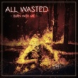 All Wasted Burn with Me